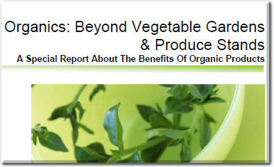 Organics: Beyond Vegetable Gardens & Produce Stands