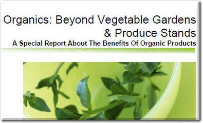 Organics: Beyond Vegetable Gardens & Produce Stands