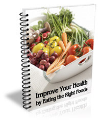 Improve Your Health By Eating The Right Foods special report